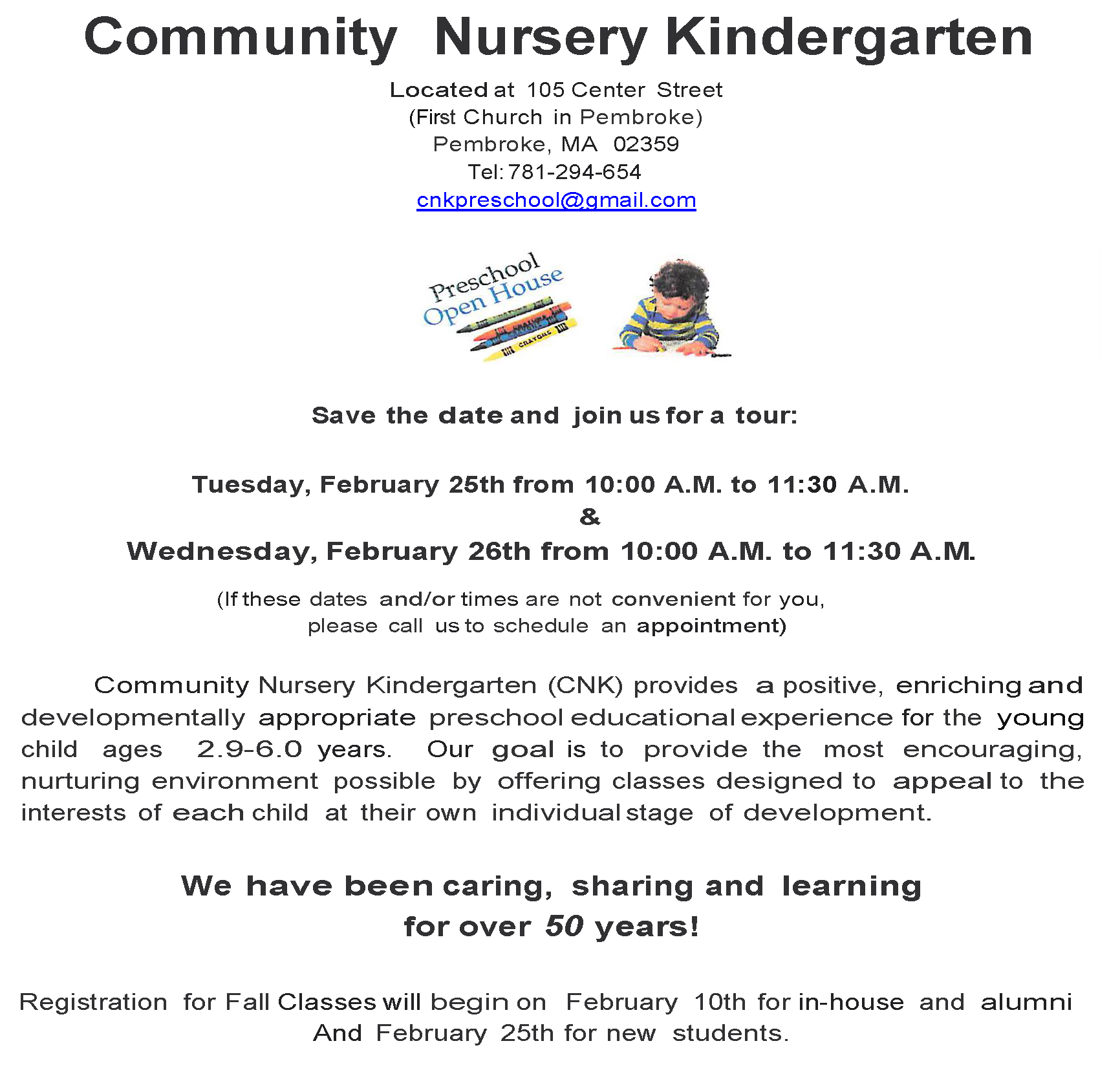 Community Nursery Kindergarten (CNK) provides  a positive, enriching and developmentally appropriate preschool educational experience for the young child ages  2.9-6.0 years.  Our goal is to provide the most encouraging, nurturing environment possible by offering classes designed to appeal to the interests of each child at their own individual stage of development.